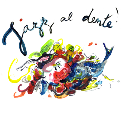 Jazz Al Dente - recette et musique
